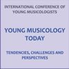 miniatura International Conference of Young Musicologists. Young Musicology Today: tendencies, challenges and perspectives